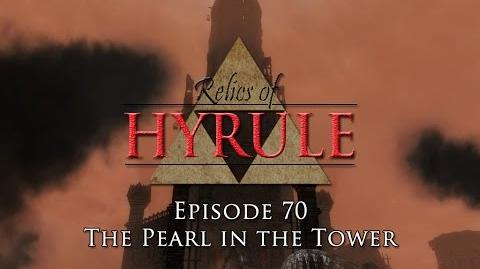 Relics of Hyrule The Series Episode 70 - The Pearl in the Tower