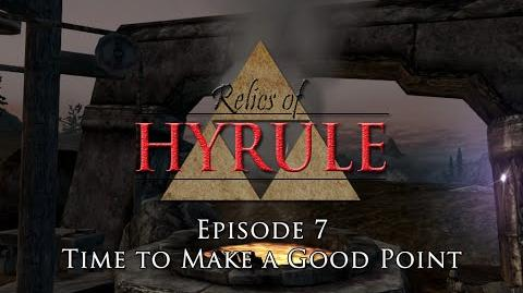 Relics of Hyrule The Series Episode 7 - Time to Make a Good Point