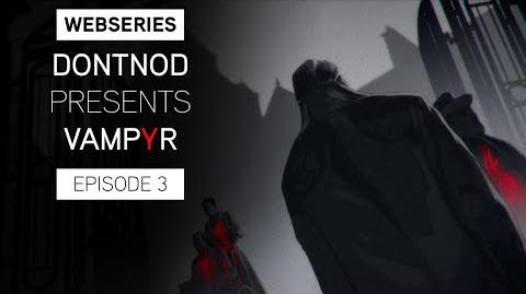 Webseries DONTNOD Presents Vampyr Episode 3 - Human After All
