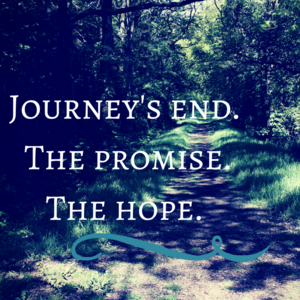 Journey's end. The promise. The hope.