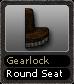 Gearlock Round Seat