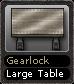 Gearlock Large Table