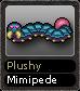 Plushy Mimipede