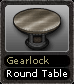 Gearlock Round Table