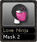 Love Ninja Mask 2