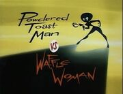 Powdered Toast Man vs. Waffle Woman