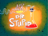 Ask Dr. Stupid