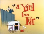 A Yard Too Far