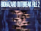 BIOHAZARD OUTBREAK FILE 2 Official Guide Book