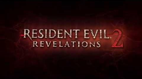 Resident Evil Revelations 2- First Trailer