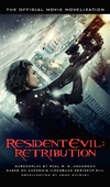 Resident Evil Retribution - The Official Movie Novelization