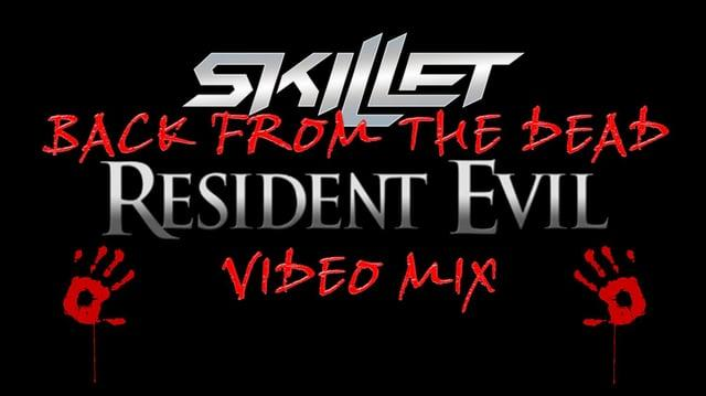 Skillet- Back from the Dead (Resident Evil Video Mix)