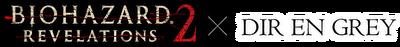 BIOHAZARD REVELATIONS 2 X Dir En Grey