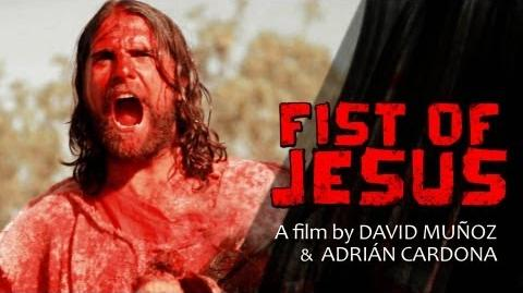 FIST OF JESUS - Help us to make a feature film at www.fistofjesus