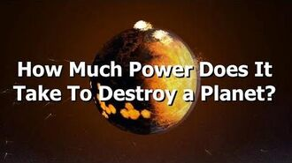 How Much Power Do You Need To Destroy A Planet?