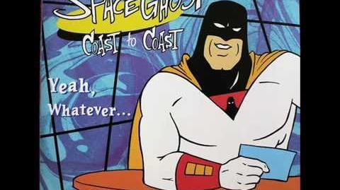 "Space Ghost Coast to Coast ""Yeah, Whatever"" (1995)"