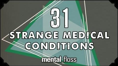 31 Strange Medical Conditions - Summer Bummer Series pt. 1 - mental floss on YouTube (Ep