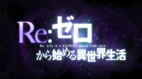Re Zero kara Hajimeru Isekai Seikatsu - Trailer Anime