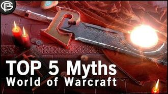 The Top 5 Myths in World of Warcraft
