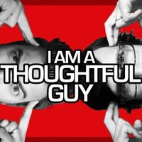 I am a Thoughtful Guy Single Cover