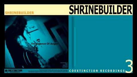 Shrinebuilder - Science of Anger
