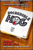 Roadburn 2011 - Incredible Hog
