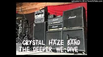 Crystal Haze Band - The Deeper We Dive