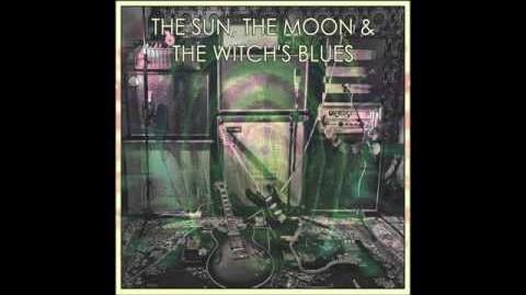 The Sun, The Moon & The Witch's Blues - EP 2014