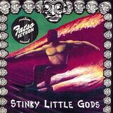 Stinky Little Gods