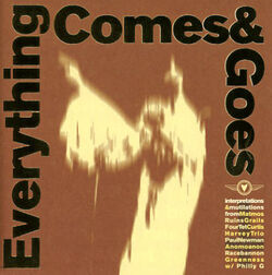 Everything Comes and Goes