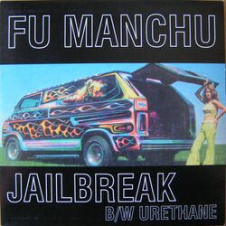 Fu Manchu Jailbreak 2