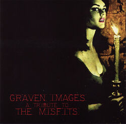 Graven Images - A Tribute To The Misfits