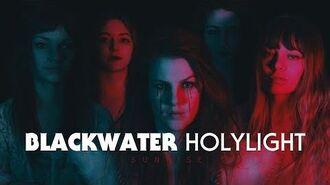 Blackwater Holylight - Sunrise Official Music Video RidingEasy Records