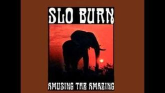Slo Burn - Amusing The Amazing