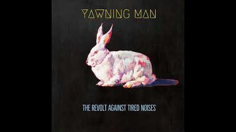 Yawning Man - The Revolt Against Tired Noises (Full Album 2018)