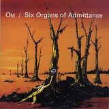 Om / Six Organs of Admittance