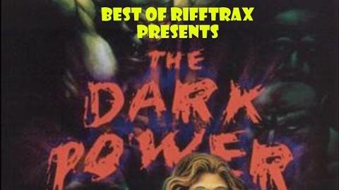 Best of Rifftrax The Dark Power