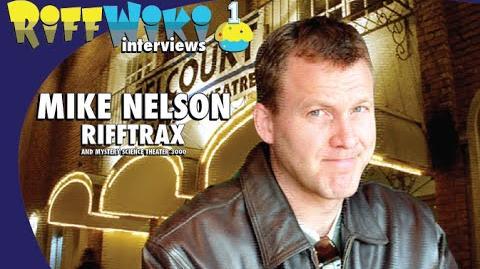 RiffWiki Interviews: Mike Nelson - RiffTrax, MST3K