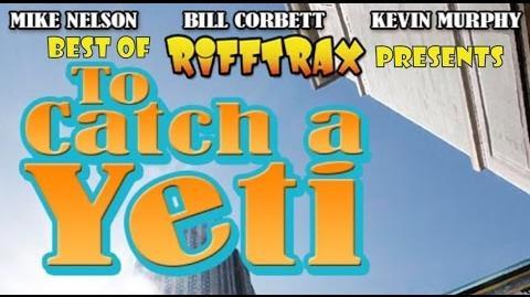 Best of Rifftrax To Catch a Yeti-0