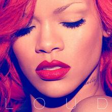 Loud Rihanna Wiki Fandom
