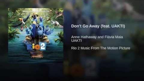 Don't Go Away (feat. UAKTI)
