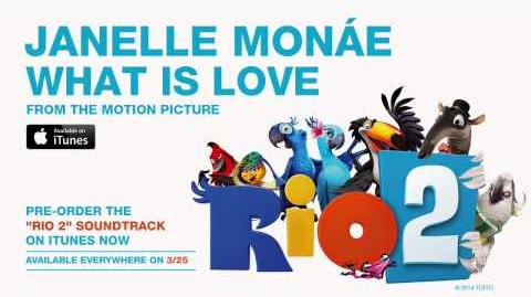 """Janelle Monáe - """"What Is Love"""" from the RIO 2 Soundtrack Official Audio-0"""
