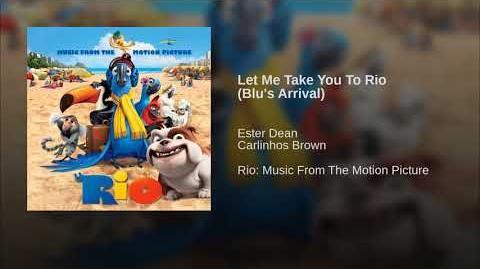 Let Me Take You To Rio (Blu's Arrival)