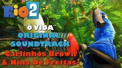Rio 2 (Original Soundtrack) - 05. Ô Vida - Carlinhos Brown & Nina De Freitas