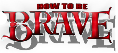 640px-How to be brave logo by starrphyre-d5a2t2a 1