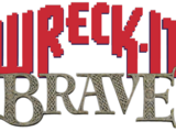Wreck-It Brave