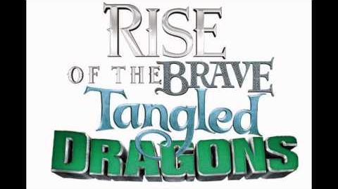 Rise of The Brave Tangled Dragons Theme Song Fan Made
