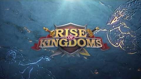 Rise of Kingdoms Trailer