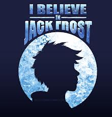 I Believe in Jack Frost