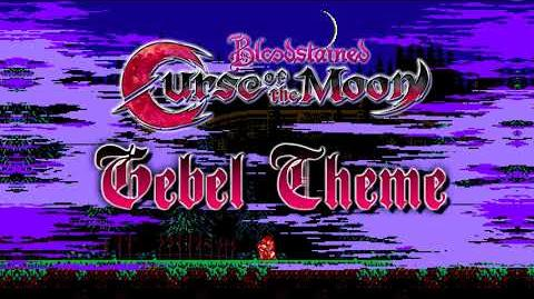 Bloodstained Curse of the Moon OST - Gebel Theme